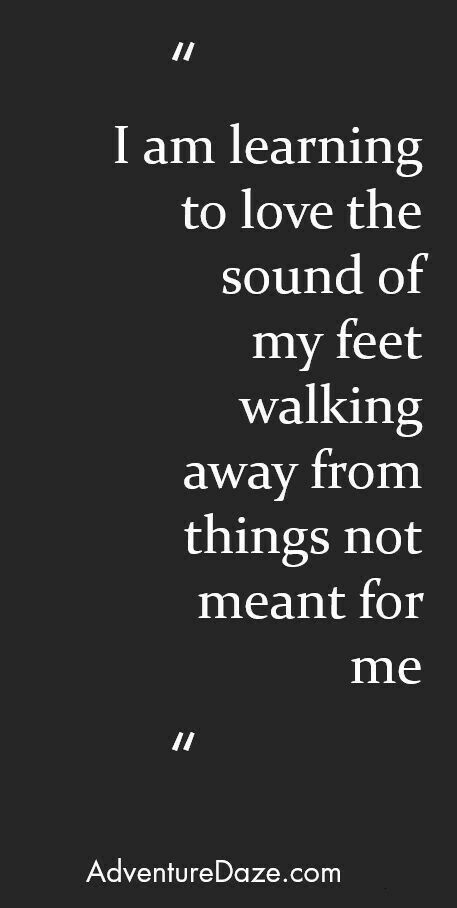 Quotes About Life Walking Away Is Hard But It May Also Be The Best