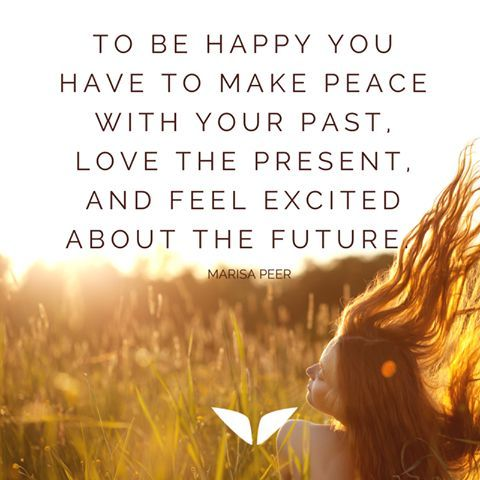 Quotes About Happiness To Be Happy You Have To Make Peace With