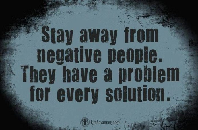 Quotes About Life Stay Away From Negative People They Have A