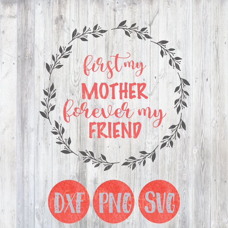 Mother S Day Quotes Mothers Day Svg Mothers Day Quote First My