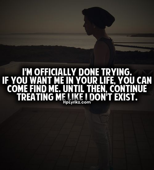 Moving On Quotes Im Officially Done Trying If You Want Me In