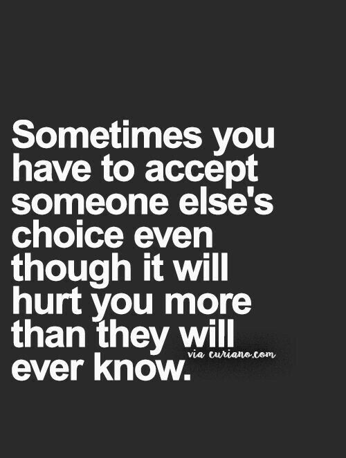 Moving On Quotes Ive Accepted Your Decision But I Will Miss You