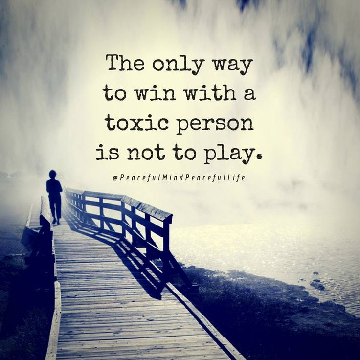 Moving On Quotes The Only Way To Win With A Toxic Person Is Not To