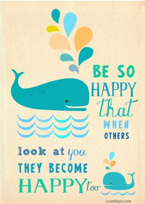 Quotes About Happiness Be So Happy That Life Quotes Quotes Unique Happy Positive Quotes
