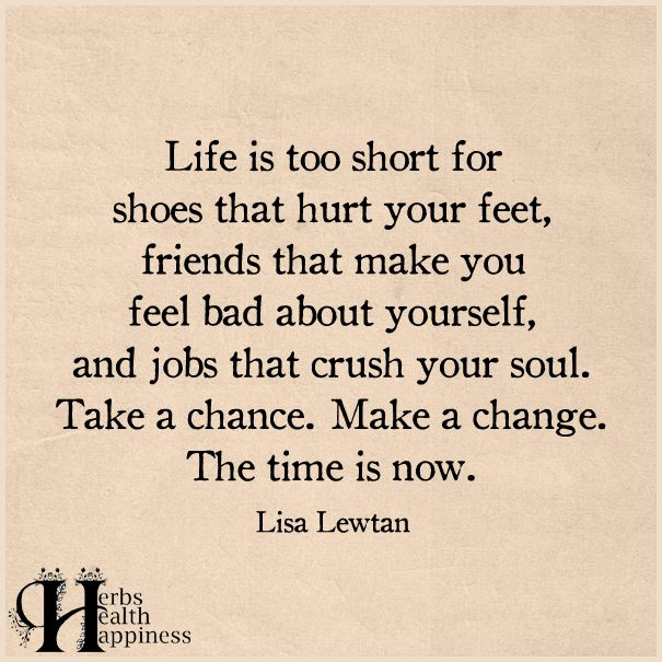 Quotes About Life Life Is Too Short For Shoes That Hurt Your Feet