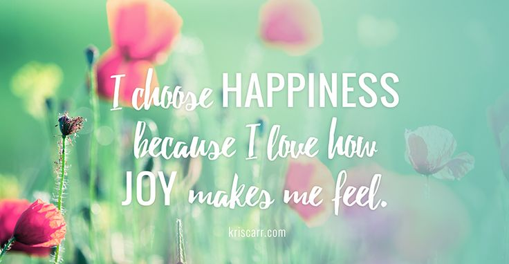 Quotes-about-Happiness-I-choose-happiness-because-I-love-how-Joy-makes-me-feel.-This-affirmation-can-be.jpg