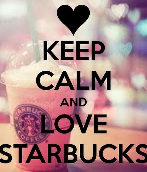 Quotes about Missing : Keep calm and love Starbucks ...