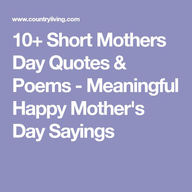 Mother\'s Day Quotes : 10+ Short Mothers Day Quotes & Poems ...