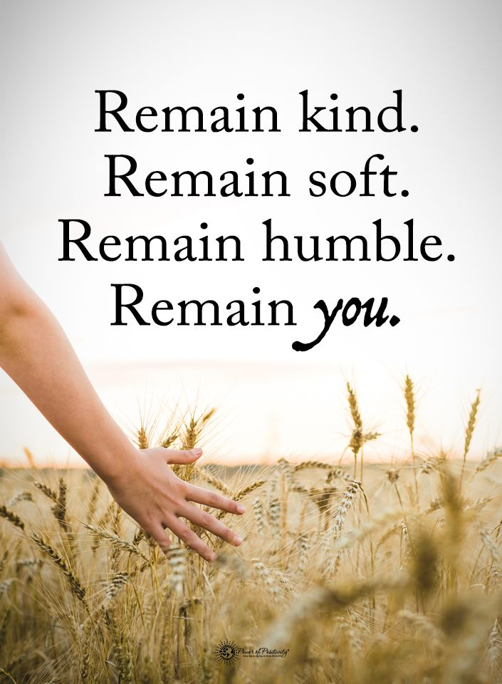 Positive Quotes For The Day Kind Soft Humble At Docdarb