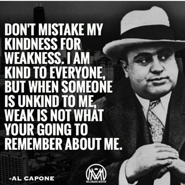 Strength Quotes Dont Take My Kindness For Weakness Quotess