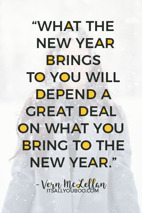 """new year s quotes """"what the new year brings to you will"""