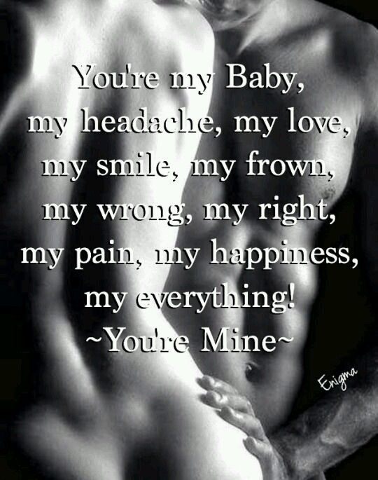 Quotes about Life : You\'re my baby, my headache my love, my ...