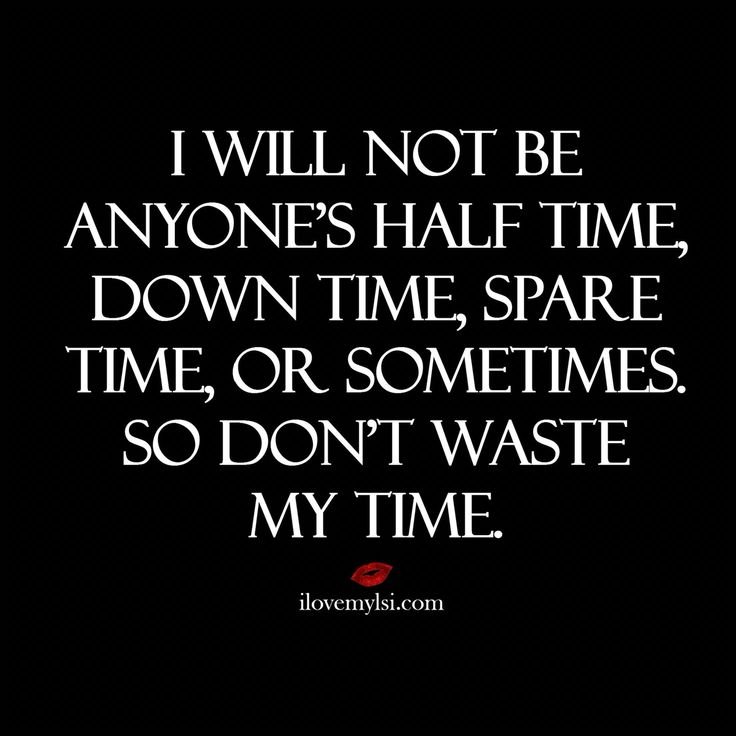 moving on quotes don t waste my time bringing you